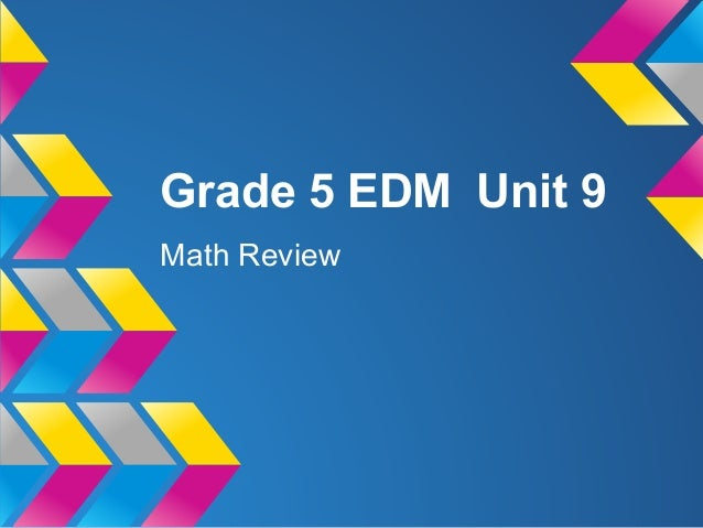 Grade 5 EDM Unit 9Math Review