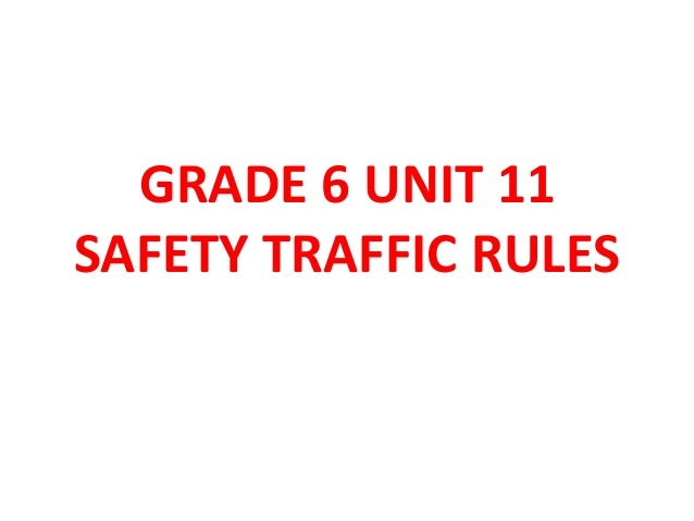 GRADE 6 UNIT 11SAFETY TRAFFIC RULES