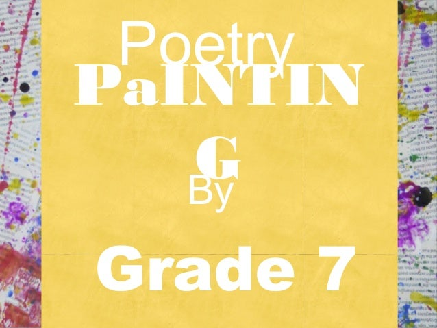 Poetry PaINTIN GBy Grade 7