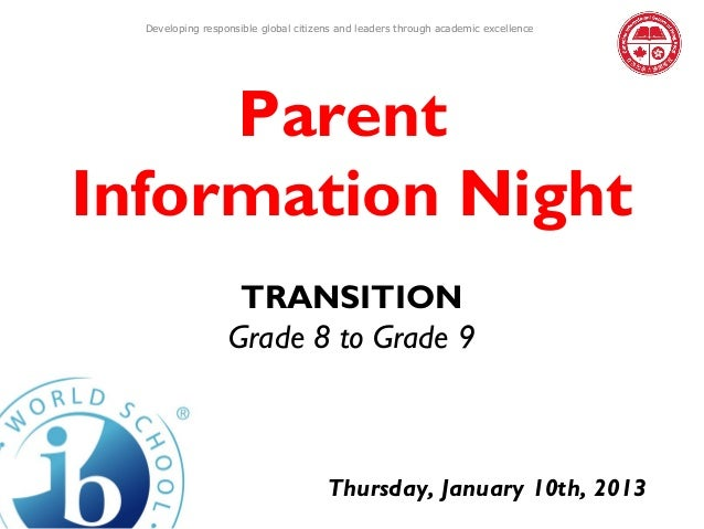 Developing responsible global citizens and leaders through academic excellence     ParentInformation Night                ...