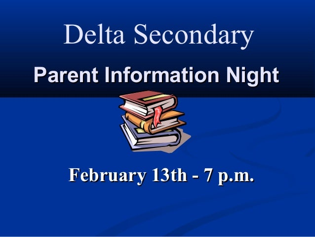 Delta Secondary Parent Information Night  February 13th - 7 p.m.