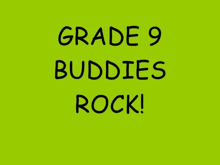 Grade 9 Buddies Rock!