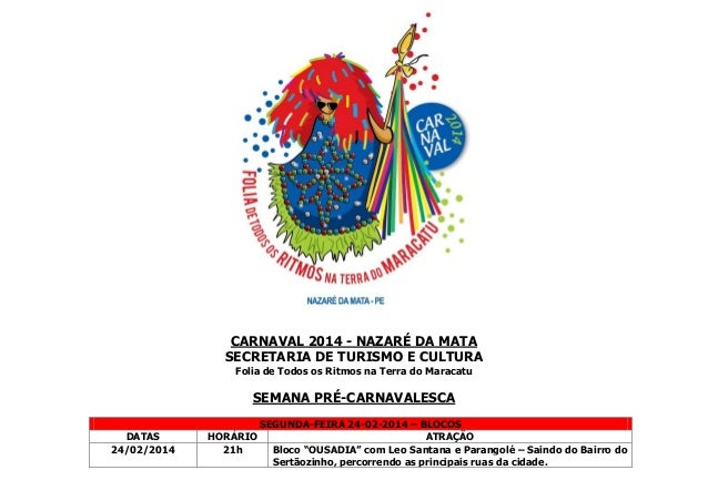 CARNAVAL 2014 - NAZARÉ DA MATA SECRETARIA DE TURISMO E CULTURA Folia de Todos os Ritmos na Terra do Maracatu  SEMANA PRÉ-C...