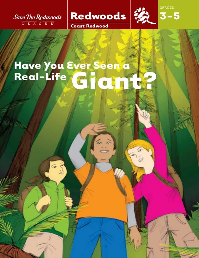 GRADES 3-5 Have You Ever Seen a Real-Life Giant? Coast Redwood Redwoods