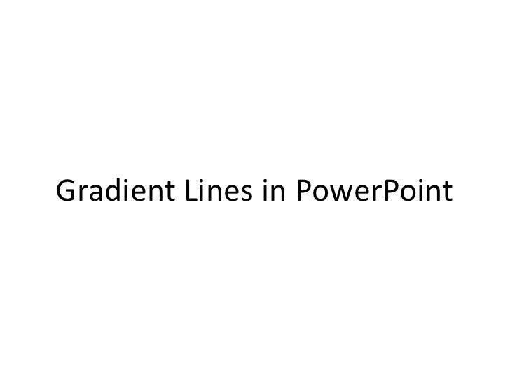 Gradient Lines in PowerPoint<br />