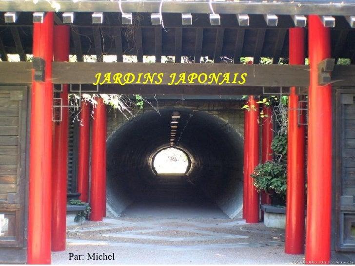 JARDINS JAPONAIS Par: Michel