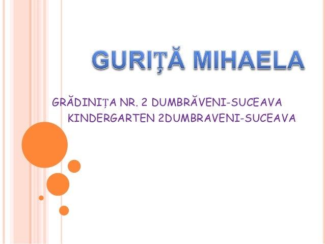 Gradinita nr. 2 dumbraveni   suceava, prof.inv. prescolar gurita mihaela
