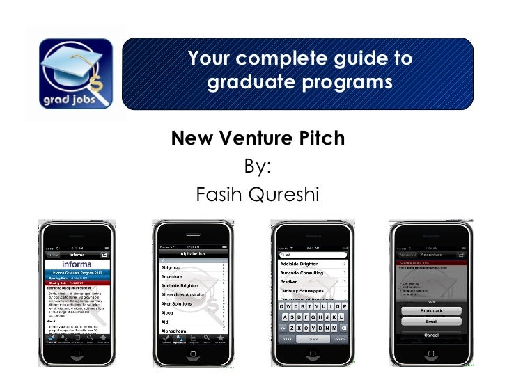 New Venture Pitch By: Fasih Qureshi Your complete guide to graduate programs