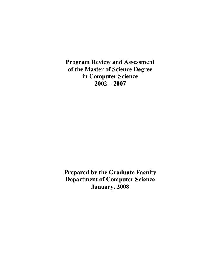 Program Review and Assessment  of the Master of Science Degree        in Computer Science            2002 – 2007     Prepa...