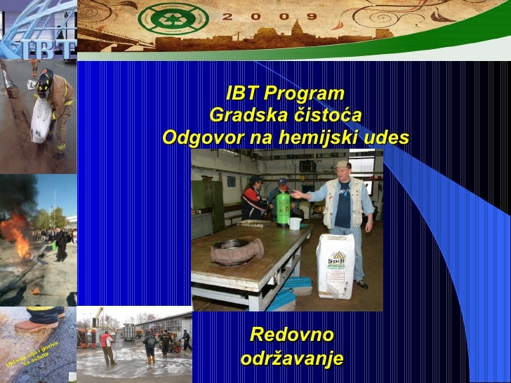 IBT Program Gradska  čistoća Odgovor na hemijski udes Redovno održavanje
