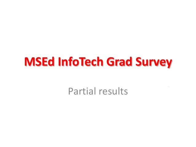 MSEd InfoTech Grad Survey Partial results