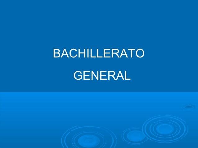 BACHILLERATO  GENERAL