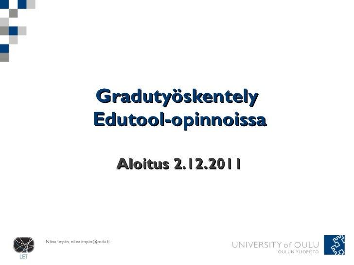 Gradutyöskentely  Edutool-opinnoissa Aloitus 2.12.2011