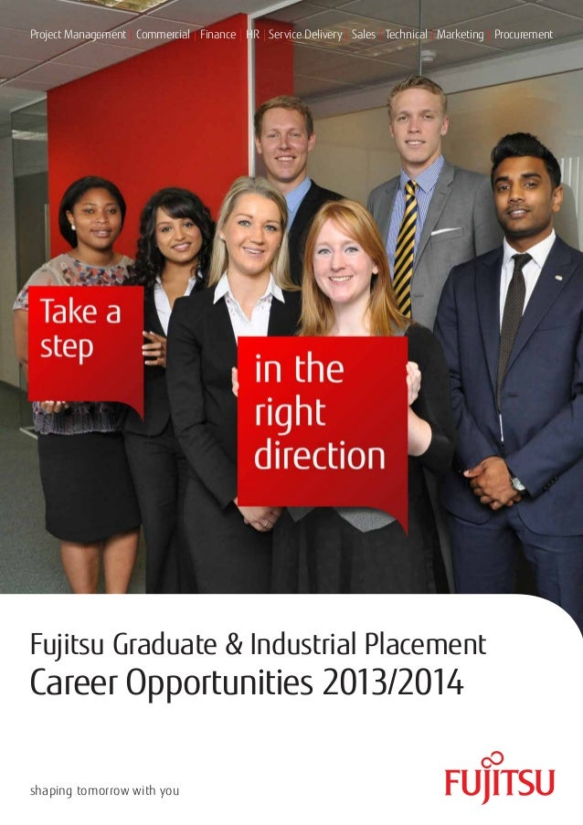 Fujitsu Graduate & Industrial Placement Career Opportunities 2013/2014 shaping tomorrow with you Project Management | Comm...