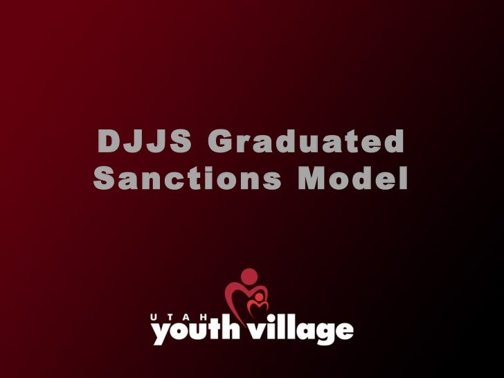 DJJS Graduated Sanctions & Levels of Foster Care