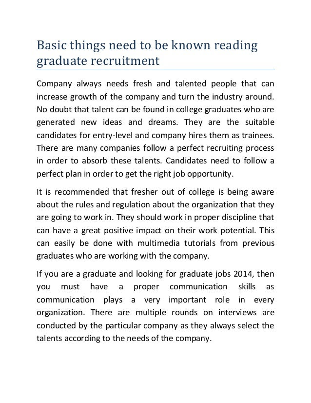 Basic things need to be known reading graduate recruitment Company always needs fresh and talented people that can increas...