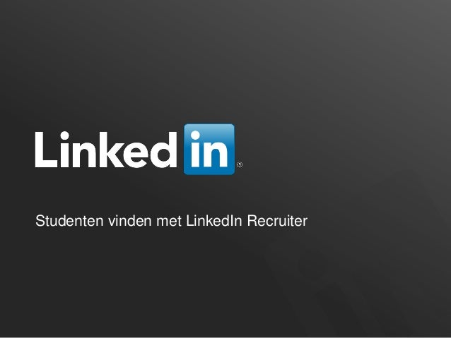 LinkedIn Partner Meeting - Studenten vinden met LinkedIn Recruiter