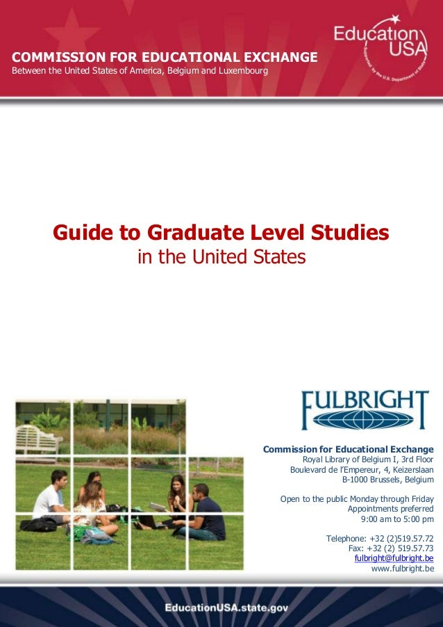 COMMISSION FOR EDUCATIONAL EXCHANGEBetween the United States of America, Belgium and Luxembourg         Guide to Graduate ...