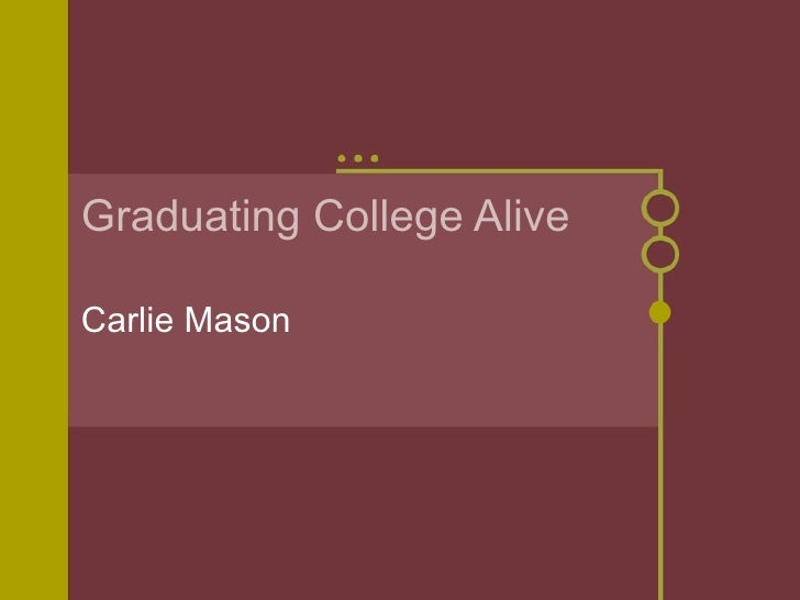 Graduating college alive