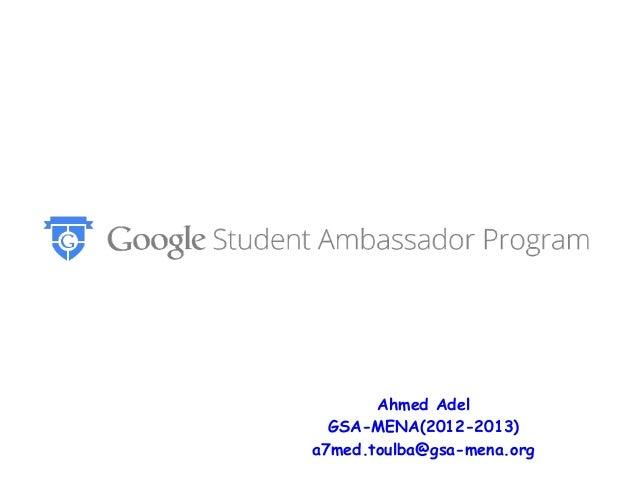Ahmed Adel  GSA-MENA(2012-2013)a7med.toulba@gsa-mena.org