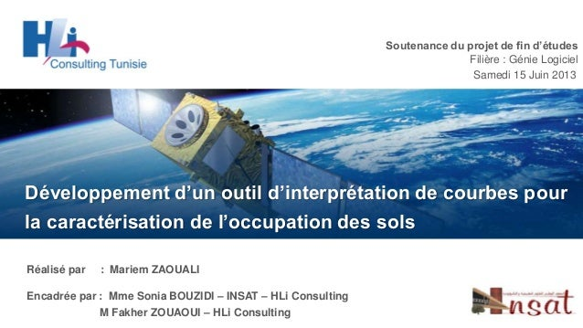 Soutenance du projet de fin d'études Filière : Génie Logiciel Samedi 15 Juin 2013  Développement d'un outil d'interprétati...