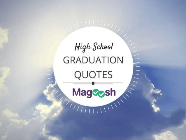 Quotes About Graduation From High School High School Graduation...