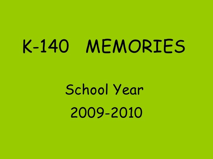 K-140  MEMORIES School Year  2009-2010