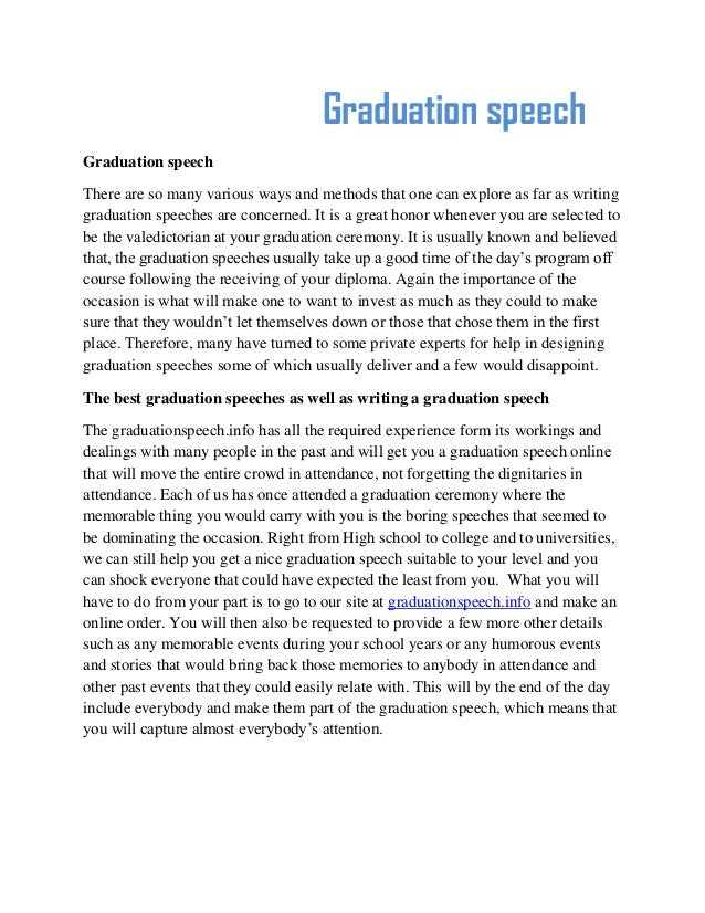 graduation speech writing A graduation speech is an essential part of your graduation ceremony, marking one of the most important events in your life it provides you the opportunity to express your feelings towards.