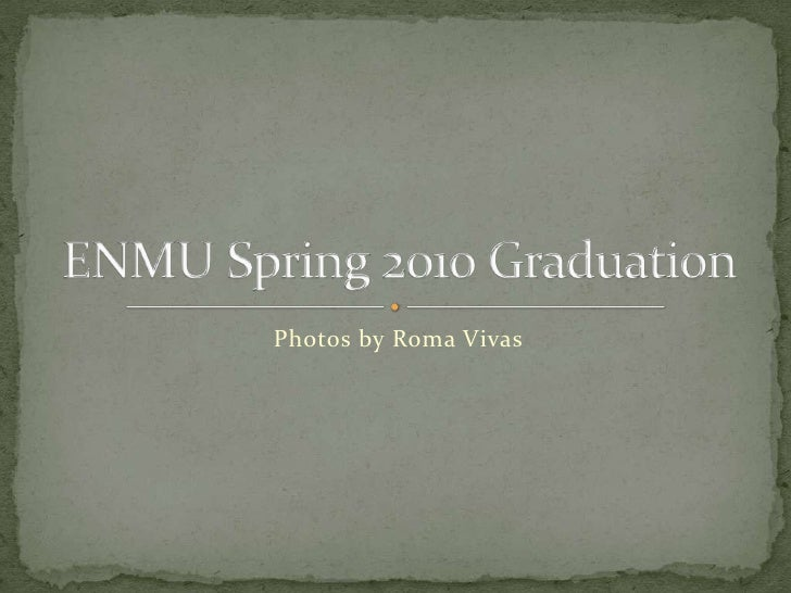 ENMU Spring 2010 Graduation - Photos by Roma Vivas