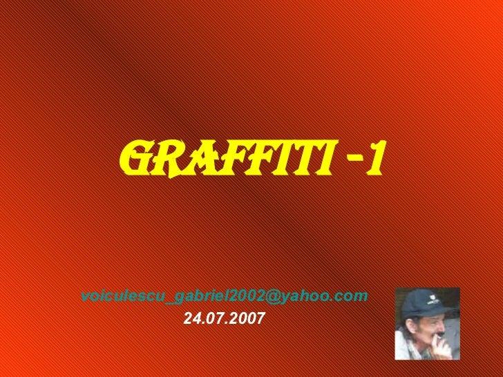 Graffiti -1 [email_address] 24.07.2007