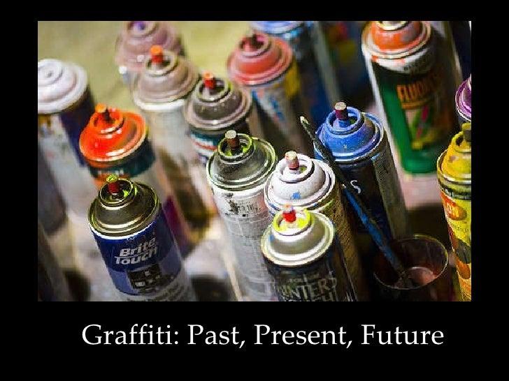 Graffiti: Past, Present, Future