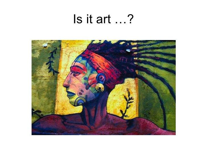 Is it art …?