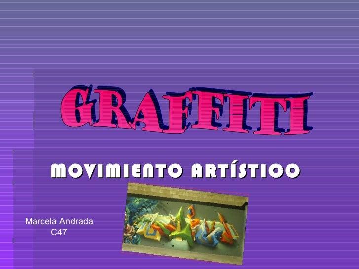 MOVIMIENTO ARTÍSTICO graffiti Marcela Andrada C47
