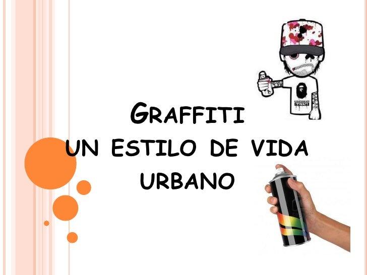 GRAFFITIUN ESTILO DE VIDA     URBANO