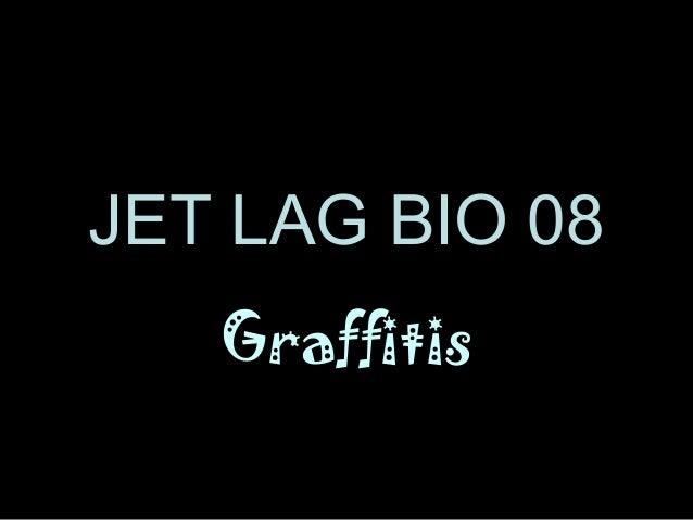 JET LAG BIO 08 Graffitis