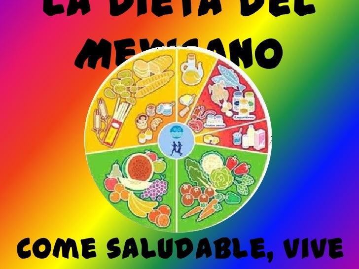 La dieta del  MexicanoCome saludable, Vive