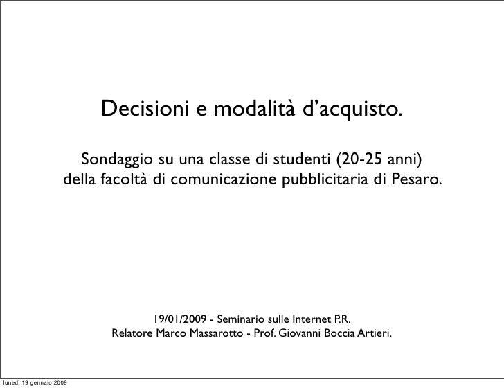 Decisioni e modalità d'acquisto.                        Sondaggio su una classe di studenti (20-25 anni)                  ...