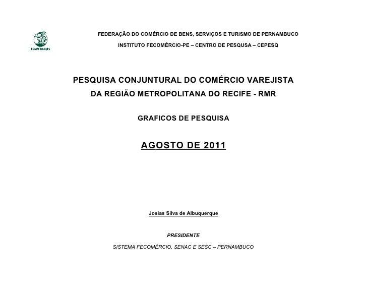 FEDERAÇÃO DO COMÉRCIO DE BENS, SERVIÇOS E TURISMO DE PERNAMBUCO          INSTITUTO FECOMÉRCIO-PE – CENTRO DE PESQUSA – CEP...