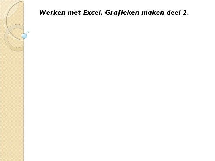 Werken met Excel. Grafieken maken deel 2.