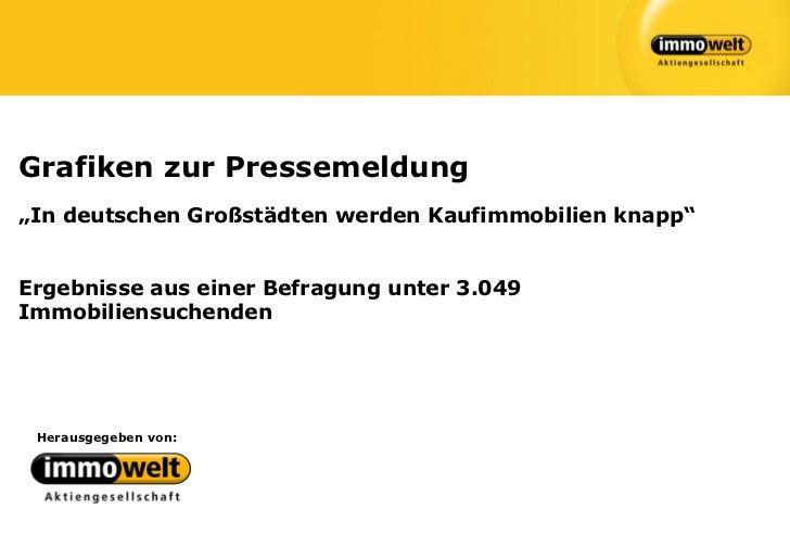 """Grafiken zur Pressemeldung""""In deutschen Großstädten werden Kaufimmobilien knapp""""Ergebnisse aus einer Befragung unter 3.049..."""