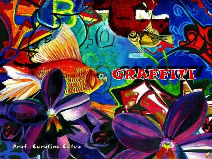 """* El término graffiti es de procedencia italiana           (""""graffiare"""" o garabatear).  * El grafiti es una técnica pictór..."""
