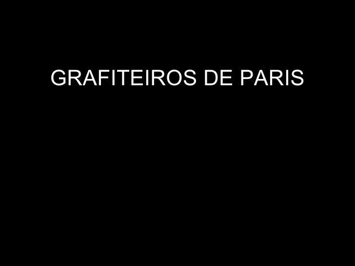 GRAFITEIROS DE PARIS