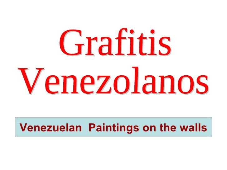 Grafitis  Venezolanos Venezuelan  Paintings on the walls