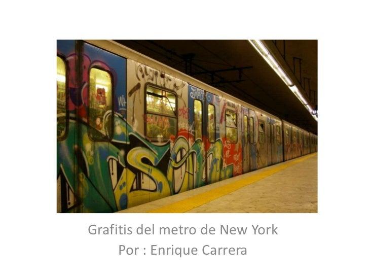 Grafitis del metro de New York<br />Por : Enrique Carrera<br />