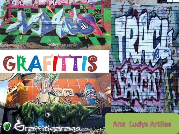 GRAFITTIS<br />d<br />Ana  Ludys Artiles<br />