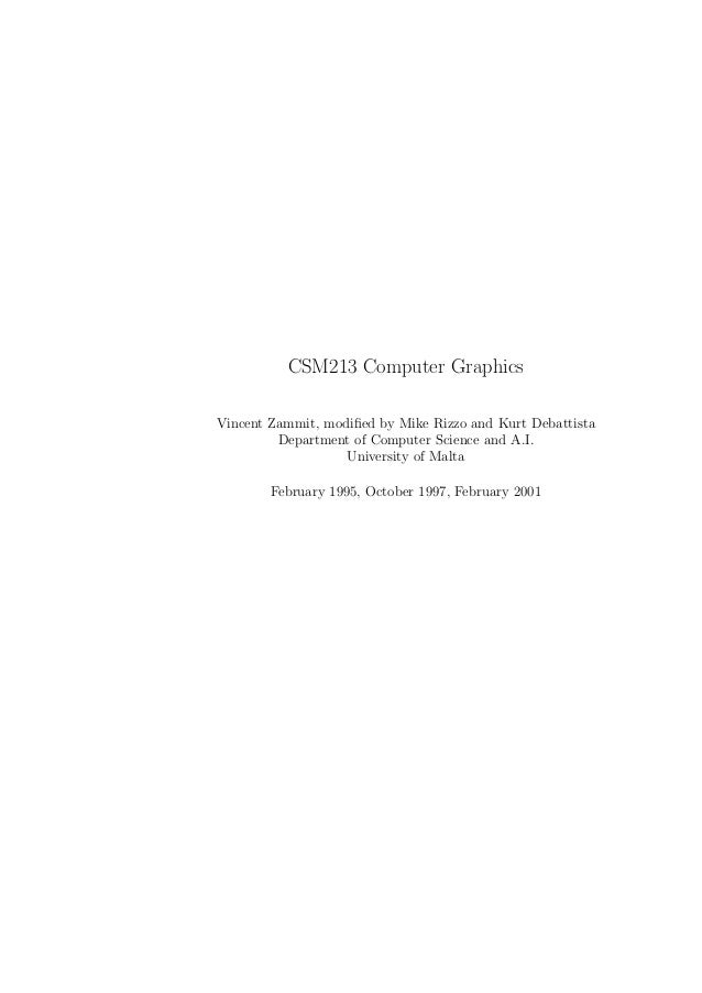 CSM213 Computer GraphicsVincent Zammit, modified by Mike Rizzo and Kurt Debattista         Department of Computer Science a...