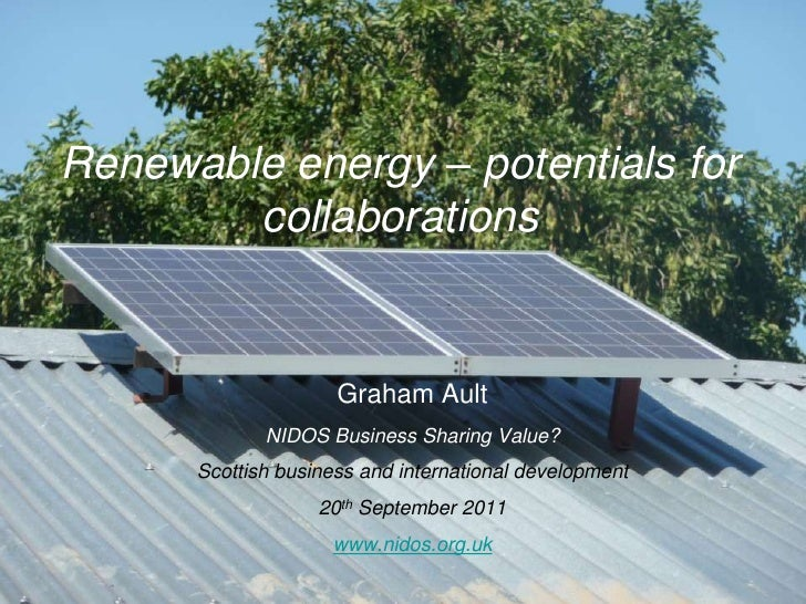 Renewable energy – potentials for        collaborations                     Graham Ault             NIDOS Business Sharing...