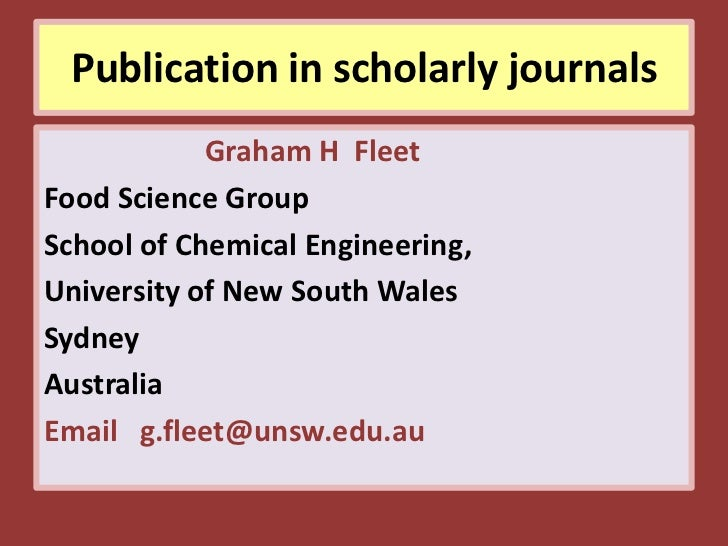 Publication in scholarly journals            Graham H FleetFood Science GroupSchool of Chemical Engineering,University of ...