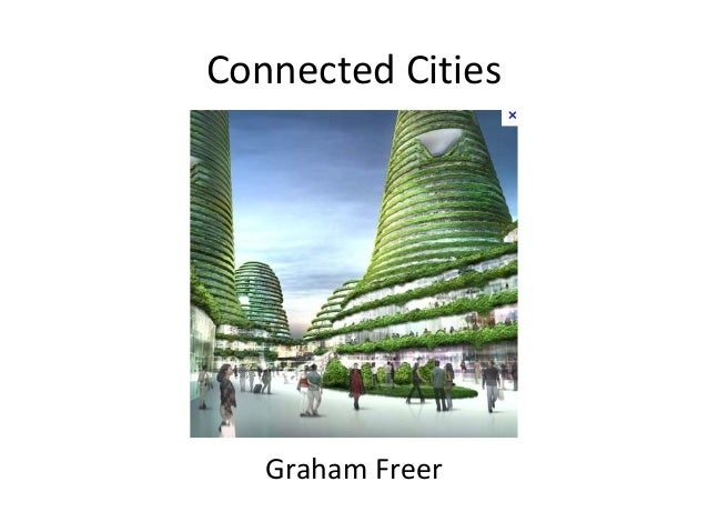 Connected Cities   Graham Freer