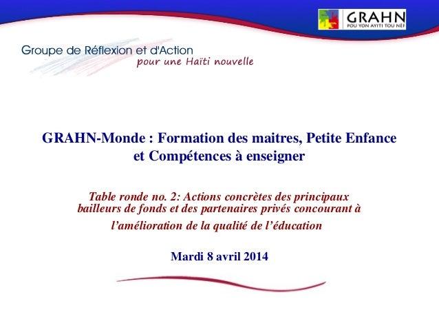 GRAHN-Monde : Formation des maitres, Petite Enfance et Compétences à enseigner Table ronde no. 2: Actions concrètes des pr...